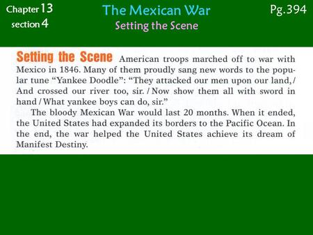 The Mexican War Setting the Scene Chapter 13 section 4 Pg.394.