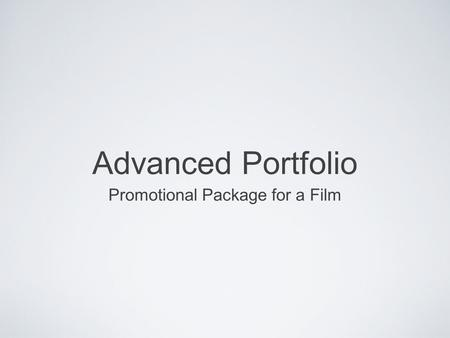 Advanced Portfolio Promotional Package for a Film.