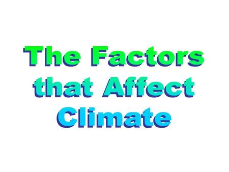 2 Weather and Climate Weather – atmospheric conditions over a short period of time (day), studied by meteorologists. Climate – atmospheric conditions.