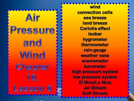 wind – air that moves horizontally convection cell – a pattern of rising and falling air, sinking air, and winds caused by unequal heating and cooling.