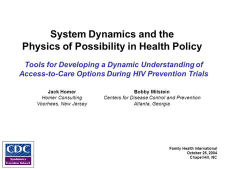 Syndemics Prevention Network System Dynamics and the Physics of Possibility in Health Policy Tools for Developing a Dynamic Understanding of Access-to-Care.