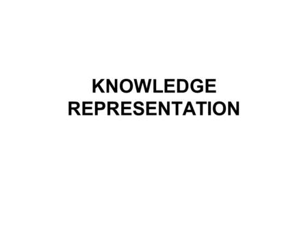 KNOWLEDGE REPRESENTATION. Knowledge Representation (KR), as the name implies, is the theory and practice of representing knowledge for computer systems.