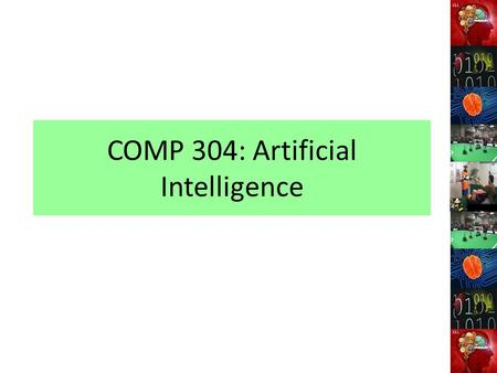 COMP 304: Artificial Intelligence. General Lecturer: Nelishia Pillay Office: Room F3 Telephone: 2605644