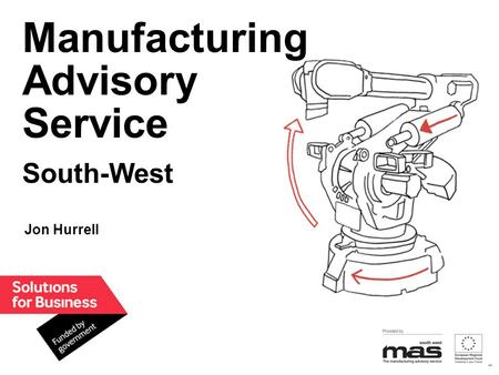 Manufacturing Advisory Service South-West Jon Hurrell.
