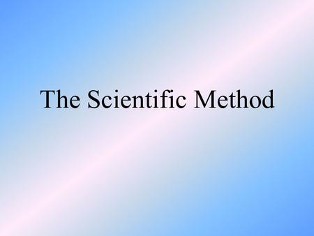 The Scientific Method. What is the Scientific Method? It is a series of steps that help to answer some of life's questions.