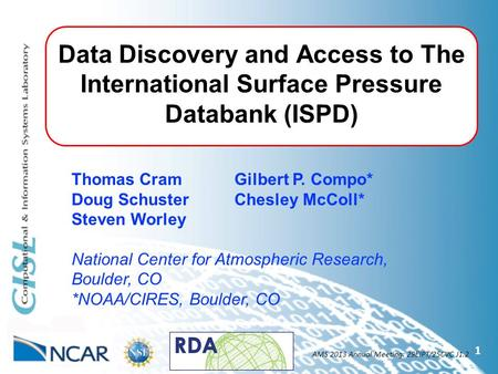 Data Discovery and Access to The International Surface Pressure Databank (ISPD) 1 Thomas Cram Gilbert P. Compo* Doug Schuster Chesley McColl* Steven Worley.
