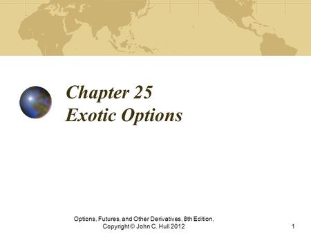 Chapter 25 Exotic Options