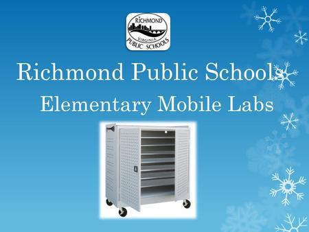 Richmond Public Schools Elementary Mobile Labs. You MUST Sign-in & Out of this training! Only those who complete training may use the Mobile Carts.