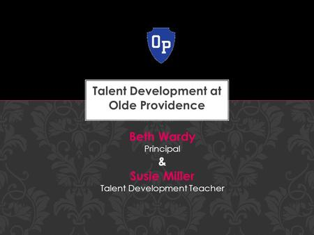 Talent Development at Olde Providence
