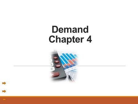 Demand Chapter 4. Introduction to Demand In the United States, the forces of supply and demand work together to set prices. Demand is the desire, willingness,