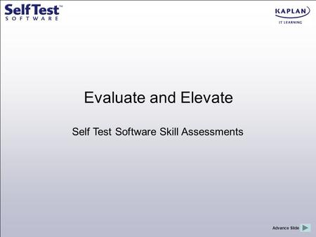 Self Test Software Skill Assessments Evaluate and Elevate Advance Slide.