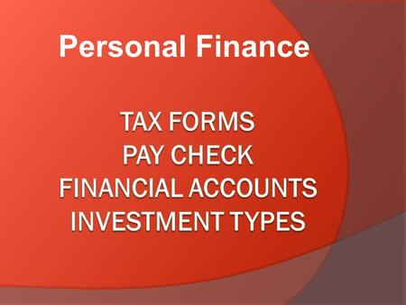 Personal Finance. Warm Up 1) What kind of information can be found in a paycheck? 2) What deductions do you think are made to your salary? Be specific.
