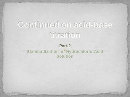 Part-2 Standardization of Hydrochloric Acid Solution.