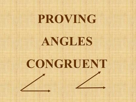 PROVING ANGLES CONGRUENT. Vertical angles Two angles whose sides form two pairs of opposite rays 1 2 3 4 The opposite angles in vertical angles are congruent.