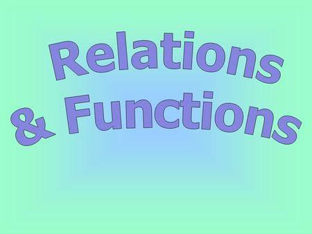 A relation is an operation, or series of operations, that maps one number onto another.