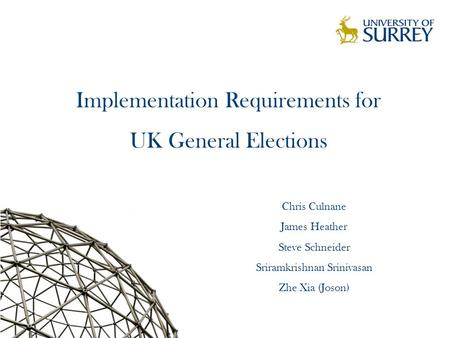 Implementation Requirements for UK General Elections TexPoint fonts used in EMF. Read the TexPoint manual before you delete this box.: A A A A A A Chris.
