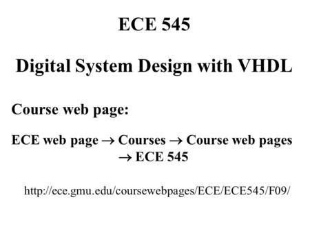ECE 545 Digital System Design with VHDL