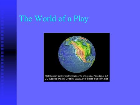 The World of a Play. Oscar Brockett Theatre is repeatable but not reproducible. Theatre is repeatable but not reproducible.