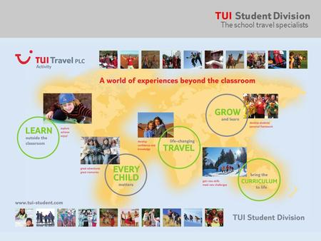 TUI Student Division The school travel specialists.
