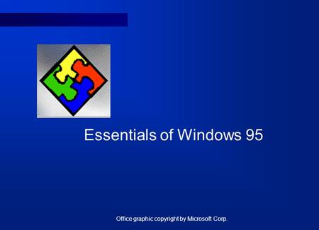 Essentials of Windows 95 Office graphic copyright by Microsoft Corp.