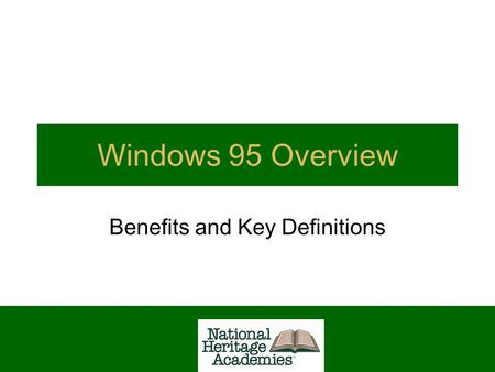 Windows 95 Overview Benefits and Key Definitions.