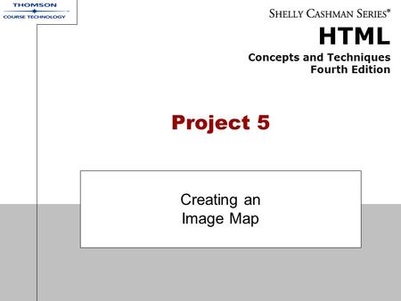 HTML Concepts and Techniques Fourth Edition Project 5 Creating an Image Map.