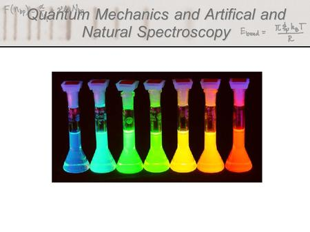 Quantum Mechanics and Artifical and Natural Spectroscopy (Berman et al.)