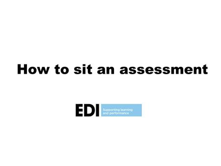 How to sit an assessment. Enter the Assessment Number and click the 'Load' button.