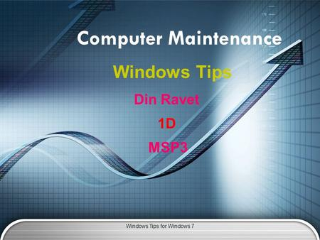 Computer Maintenance Windows Tips Windows Tips for Windows 7 Din Ravet 1D MSP3.