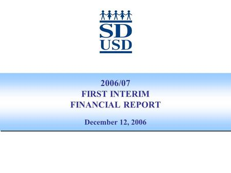 2006/07 FIRST INTERIM FINANCIAL REPORT December 12, 2006.