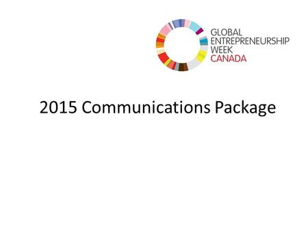 2015 Communications Package. What is Global Entrepreneurship Week? Global Entrepreneurship Week (GEWGlobal Entrepreneurship Week (GEW) is the world's.