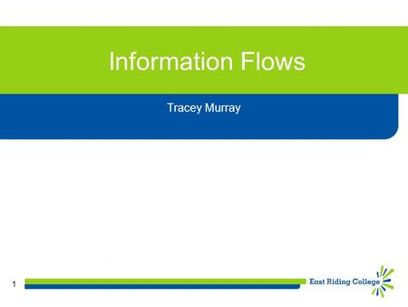 1 Information Flows Tracey Murray. 2 THE PURPOSE OF INFORMATION The function of information in an organisation is to serve the needs of each department,