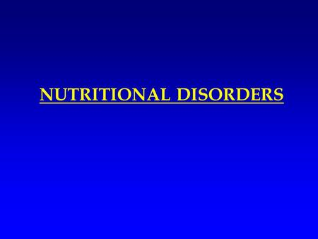 NUTRITIONAL DISORDERS. Nutritional Diseases An adequate diet should provide: –Energy in the form of carbohydrates, fats and proteins. –Essential ( as.