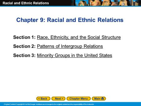 Racial and Ethnic Relations Original Content Copyright © Holt McDougal. Additions and changes to the original content are the responsibility of the instructor.