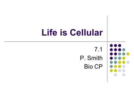 Life is Cellular 7.1 P. Smith Bio CP.