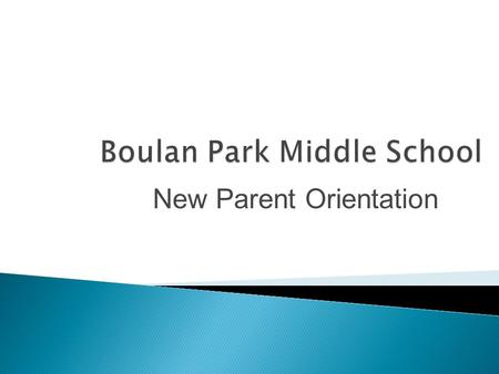 New Parent Orientation.  Required ◦ Reading ◦ Language Arts ◦ Social Studies ◦ Science ◦ Math ◦ *Advanced Math ◦ Physical Education (1/2 year) *Course.