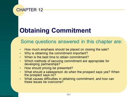 Obtaining Commitment How much emphasis should be placed on closing the sale? Why is obtaining the commitment important? When is the best time to obtain.
