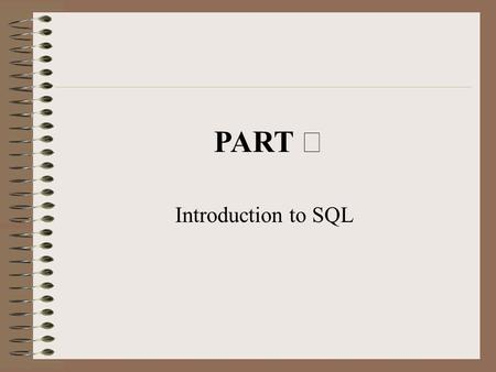 Introduction to SQL PART Ⅰ. 1-1- 第一讲 Writing Basic SQL SELECT Statements.