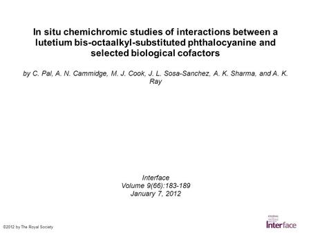 In situ chemichromic studies of interactions between a lutetium bis-octaalkyl-substituted phthalocyanine and selected biological cofactors by C. Pal, A.