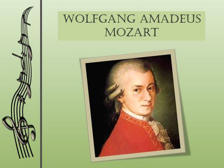 Wolfgang Amadeus Mozart. Introduction Name: Johannes Chrysostomus Wolfgangus Theophilus Mozart Born: January 27th, 1756 Died: December 5, 1791 Occupation:
