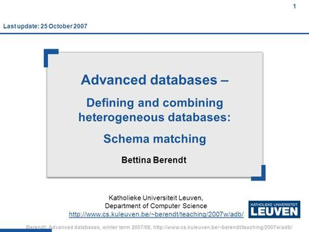 1 Berendt: Advanced databases, winter term 2007/08,  1 Advanced databases – Defining and combining.