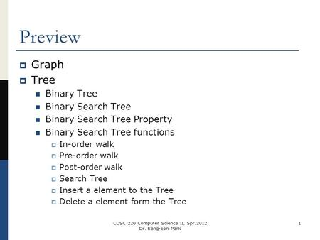 Preview  Graph  Tree Binary Tree Binary Search Tree Binary Search Tree Property Binary Search Tree functions  In-order walk  Pre-order walk  Post-order.