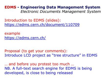 EDMS - Engineering Data Management System Electronic Documents Management System Introduction to EDMS (slides): https://edms.cern.ch/document/110709 example.