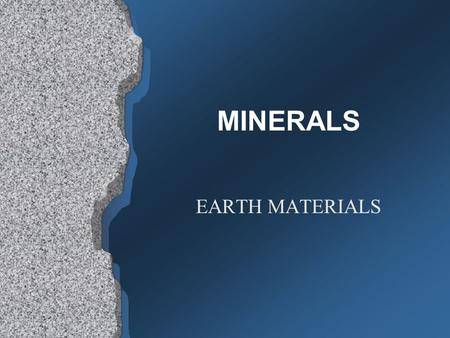 MINERALS EARTH MATERIALS.