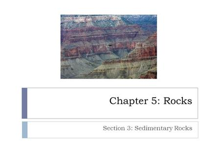 Section 3: Sedimentary Rocks