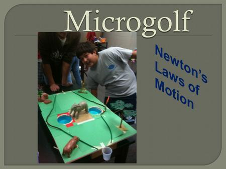 PS.6.7.4 Conduct investigations of Newton's third law of motion PS.6.7.5 Explain how Newton's three laws of motion apply to real world situations (e.g.,