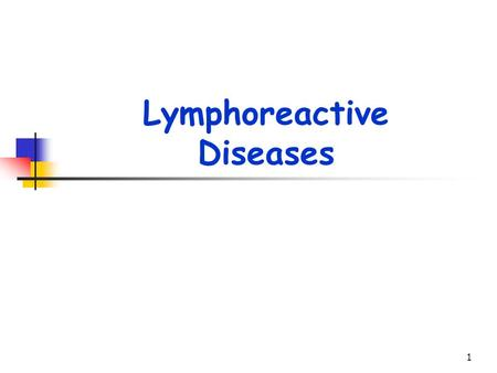 Lymphoreactive Diseases 1. Overview of the lymphoid immune system Lymphocytes evolve from pluripotent stem cells located in the bone marrow, and differentiate.