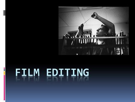 Post Production Film Editing  Editing is the work of selecting two or more shots to create a finished film.  Post production film editing is the editing.