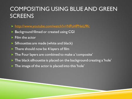 COMPOSITING USING BLUE AND GREEN SCREENS     Background filmed or.