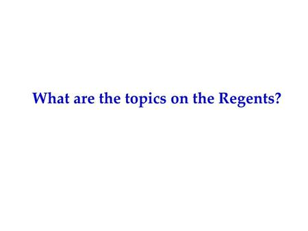 What are the topics on the Regents?. Personal Identification: Biographical information: age, nationality, address and phone number, family, occupation,
